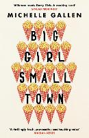 Big Girl, Small Town: Shortlisted for...