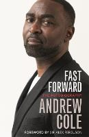 Fast Forward: The Autobiography: The...