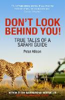 Don't Look Behind You!: True Tales of...