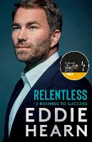 Relentless: 12 Rounds to Success: The...
