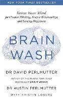 Brain Wash: Detox Your Mind for...