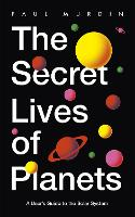 The Secret Lives of Planets: A User's...