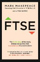 FTSE: The Inside Story of the deals,...