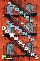 Stories From Our Tenants Downstairs