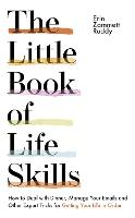 The Little Book of Life Skills: How ...