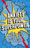 Anxiety is Your Superpower: Using...