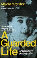 A Guarded Life: My story of the dark...