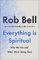 Everything is Spiritual: A Brief ...