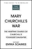 Mary Churchill's War: The Wartime...