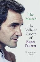 The Master: The Brilliant Career of...