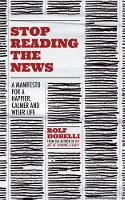 Stop Reading the News: A Manifesto ...