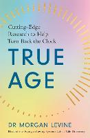 True Age: How Cutting-Edge Research...