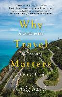 Why Travel Matters: A Guide to the...
