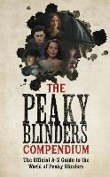 The Peaky Blinders Compendium: The...
