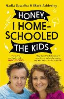 Honey, I Homeschooled the Kids: Our...