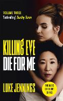 Killing Eve: Die For Me: The basis ...