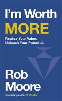 I'm Worth More: Realize Your Value....
