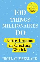 100 Things Millionaires Do: Little...