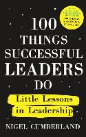 100 Things Successful Leaders Do:...