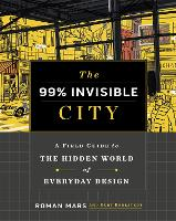 The 99% Invisible City: A Field Guide...