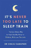 It's Never too Late to Sleep Train:...