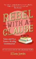 Rebel with a Clause: Tales and Tips...