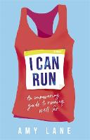 I Can Run: An Empowering Guide to...