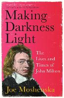 Making Darkness Light: The Lives and...