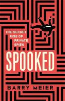 Spooked: The Secret Rise of Private...