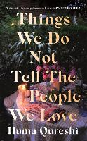 Things We Do Not Tell the People We Love