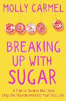 Breaking Up With Sugar: A Plan to...