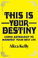 This Is Your Destiny: How to Use...