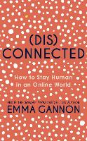 Disconnected: How to Stay Human in an...