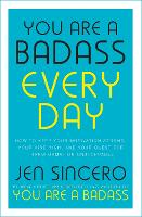 You Are a Badass Every Day: How to...