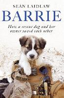 Barrie: How a rescue dog and her ...