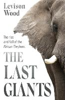 The Last Giants: The Rise and Fall of...
