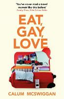 Eat, Gay, Love: A Memoir
