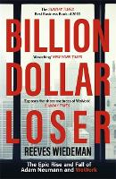 Billion Dollar Loser: The Epic Rise...