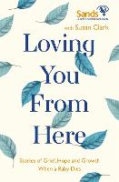 Loving You From Here: Stories of...