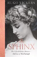 The Sphinx: The Life of Gladys Deacon...