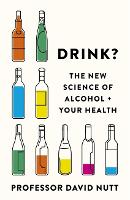 Drink?: The New Science of Alcohol ...