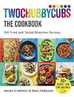 Twochubbycubs The Cookbook: 100 Tried...