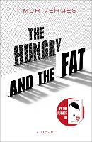 The Hungry and the Fat: A bold new...