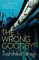 The Wrong Goodbye