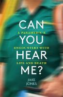 Can You Hear Me?: A Paramedic's...