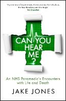 Can You Hear Me?: An NHS Paramedic's...