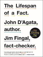 The Lifespan of a Fact: Now a ...