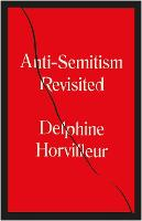 Anti-Semitism Revisited: How the Jews...