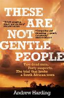 These Are Not Gentle People: Two...