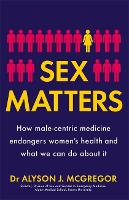Sex Matters: How male-centric ...